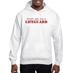 Trust Me I'm a Lifeguard Hoodie