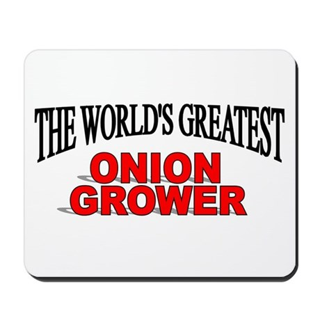 """The World's Greatest Onion Grower"" Mousepad"