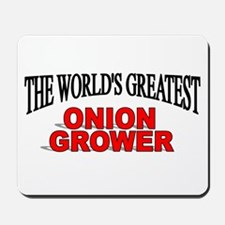"""""""The World's Greatest Onion Grower"""" Mousepad"""