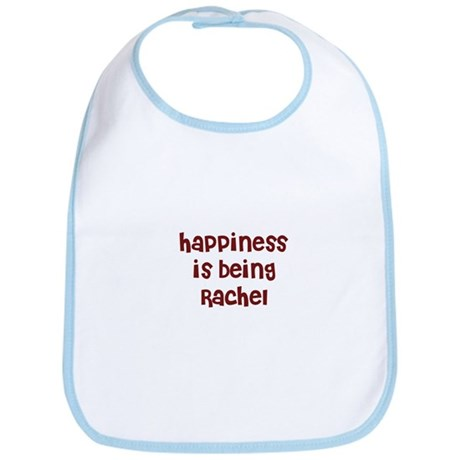 happiness is being Rachel Bib