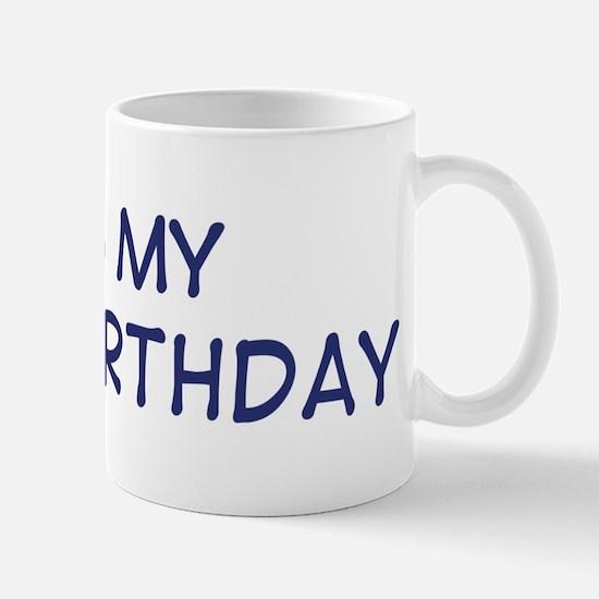 Its my 46th Birthday Mug