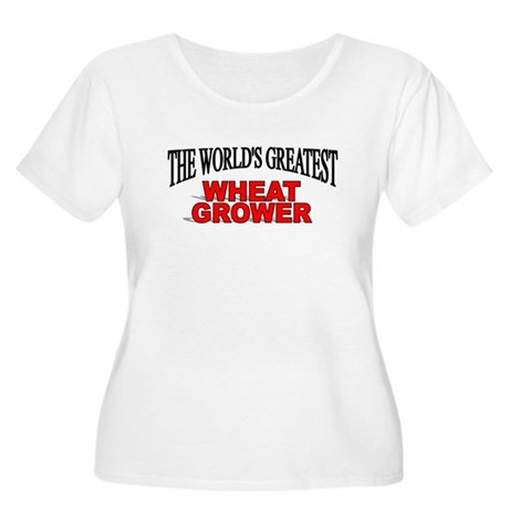"""The World's Greatest Wheat Grower"" Women's Plus S"