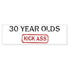30 YEAR OLDS kick ass Bumper Bumper Sticker