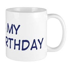 Its my 23rd Birthday Mug