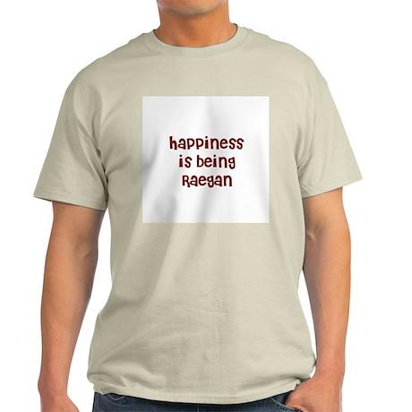 happiness is being Raegan Light T-Shirt