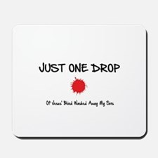 BLOOD OF JESUS - JUST ONE DROP Mousepad
