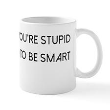 Cute You don't know Mug