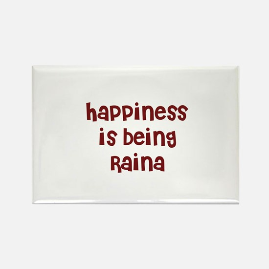 happiness is being Raina Rectangle Magnet