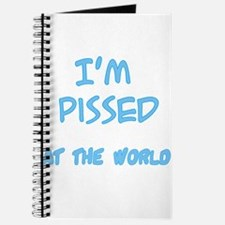 Pissed at the world Journal