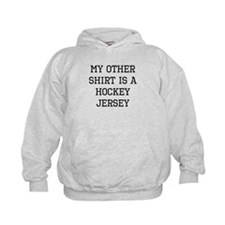 My Other Shirt Is A Hockey Jersey Hoodie