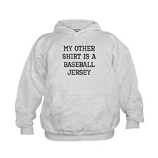 My Other Shirt Is A Baseball Jersey Hoodie