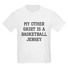 My Other Shirt Is A Basketball Jersey T-Shirt
