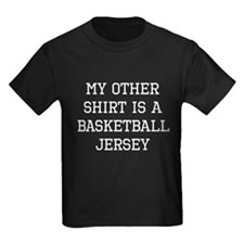 My Other Shirt Is A Basketball Jersey T-Shirt