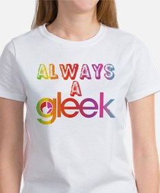 Always a Gleek Women's T-Shirt