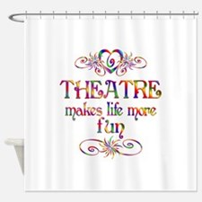Theatre More Fun Shower Curtain