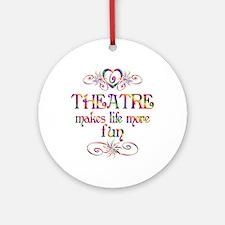 Theatre More Fun Ornament (Round)
