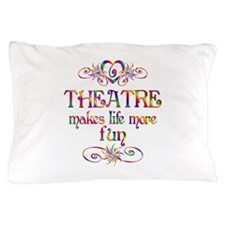 Theatre More Fun Pillow Case