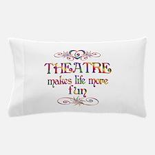 Theatre More Fun Pillow Case