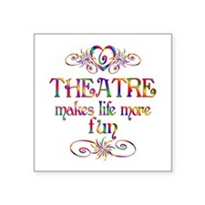 "Theatre More Fun Square Sticker 3"" x 3"""