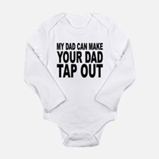 My Dad Can Make Your Dad Tap Out Body Suit