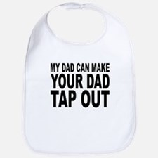My Dad Can Make Your Dad Tap Out Bib