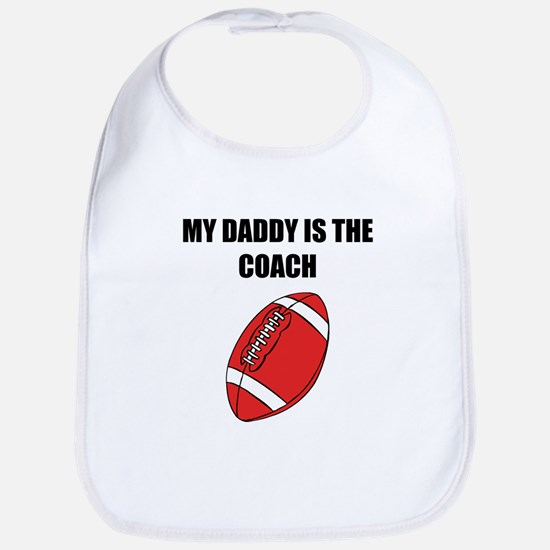 My Daddy Is The Coach Football Bib
