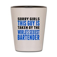 Taken By The Worlds Sexiest Bartender Shot Glass