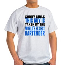 Taken By The Worlds Sexiest Bartender T-Shirt