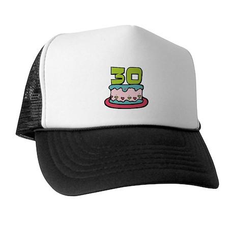 30 Year Old Birthday Cake Trucker Hat