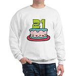 21 Year Old Birthday Cake Sweatshirt