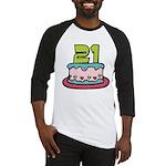 21 Year Old Birthday Cake Baseball Jersey