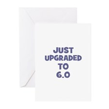 Just upgraded~to 6.0 Greeting Cards (Pk of 10)