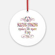 Square Dancing More Fun Ornament (Round)