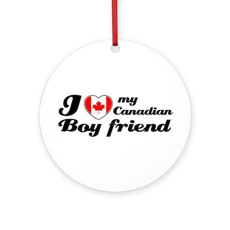 I love my Canadian boy friend Ornament (Round)
