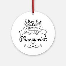 Genuine Quality Pharmacist Ornament (Round)