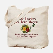 Some Leaders are Born Women Tote Bag