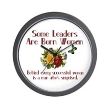 Some Leaders are Born Women Wall Clock