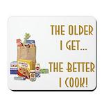 The Older I Get... Mousepad