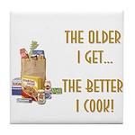 The Older I Get... Tile Coaster