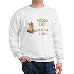 The Older I Get... Sweatshirt
