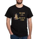 The Older I Get... Dark T-Shirt