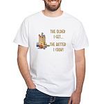 The Older I Get... White T-Shirt