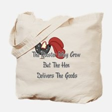 The Rooster May Crow... Tote Bag