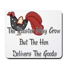 The Rooster May Crow... Mousepad