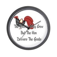 The Rooster May Crow... Wall Clock