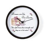 Women are Like Tea Leaves Wall Clock