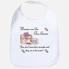 Women are Like Tea Leaves Bib
