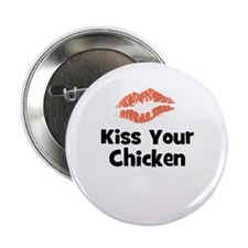 Kiss Your Chicken Button