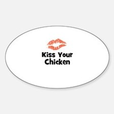 Kiss Your Chicken Oval Decal