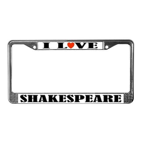 I Love Shakespeare License Plate Frame